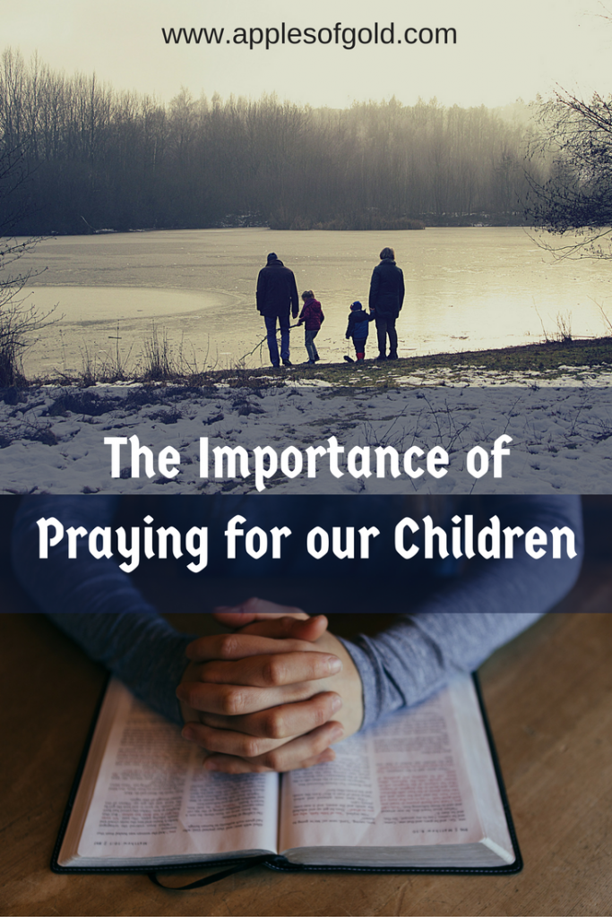 The Importance of Praying for our Children
